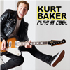 Kurt Baker – play it cool