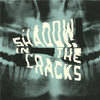 Shadow In The Cracks – s/t